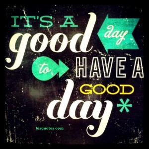 good-day-to-have-a-good-day