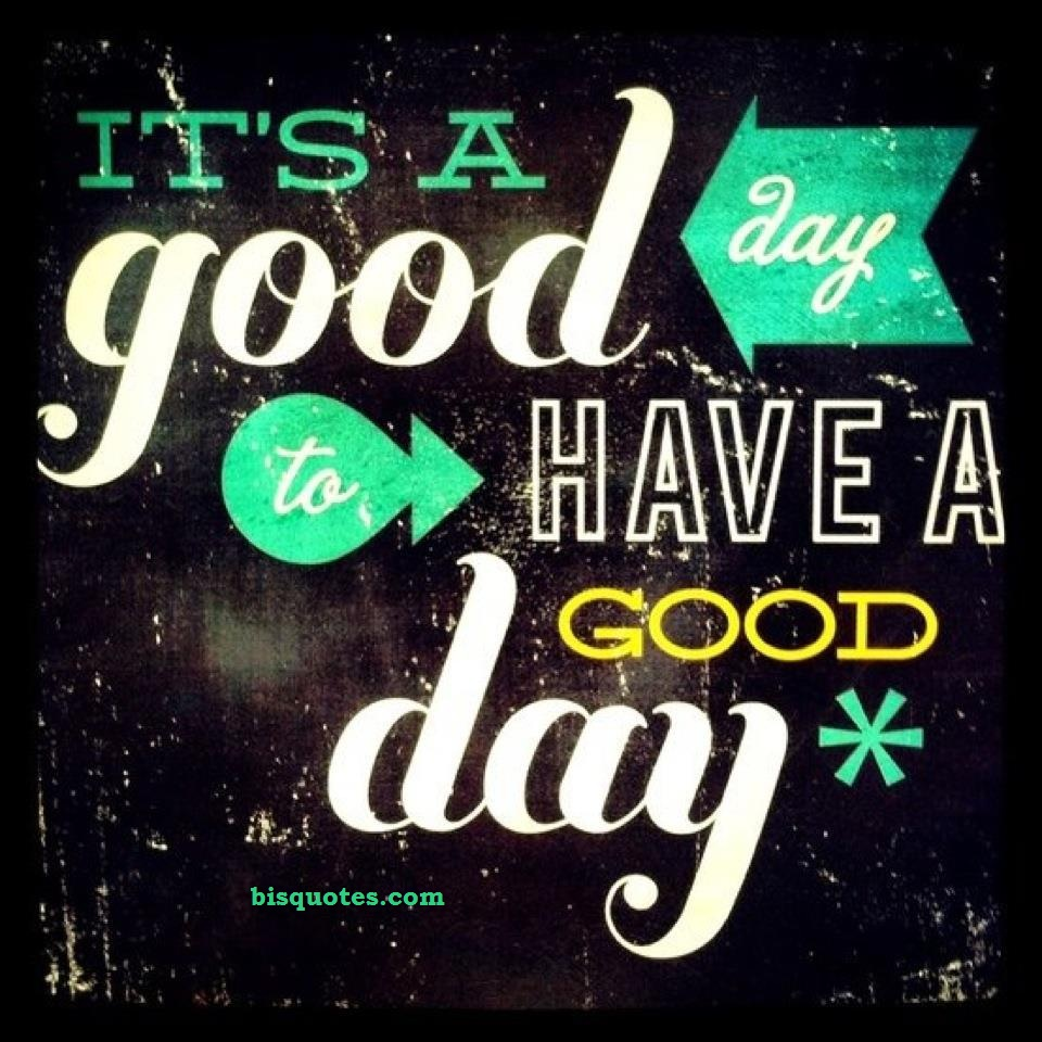 good day to have a good day